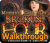 mystery case files: broken hour collector's edition walkthrough