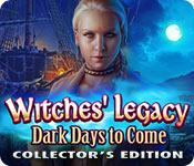 Witches Legacy: Dark Days to Come Collector's Edition
