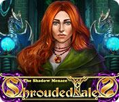 Shrouded Tales: The Shadow Menace
