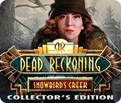 dead reckoning: snowbird's creek collector's edition