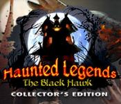 Haunted Legends: Black Hawk Collector's Edition