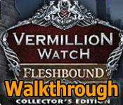 Vermillion Watch: Fleshbound Walkthrough