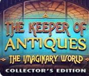 the keeper of antiques: the imaginary world