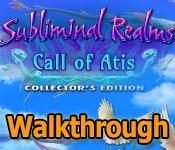 subliminal realms: call of atis collector's edition walkthrough