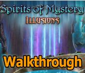 spirits of mystery 8: illusions collector's edition walkthrough