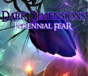 dark dimensions: perennial fear