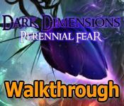 dark dimensions: perennial fear collector's edition walkthrough