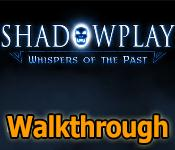 shadowplay: whispers of the past collector's edition walkthrough