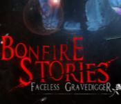 bonfire stories: faceless gravedigger collector's edition