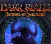 Dark Realm: Emperor of Darkness Collector's Edition