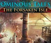 Ominous Tales: The Forsaken Isle Collector's Edition