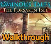 ominous tales: the forsaken isle collector's edition walkthrough
