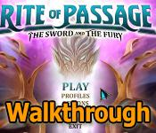 rite of passage: the sword and the fury collector's edition walkthrough