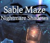 sable maze: nightmare shadows