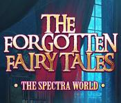 the forgotten fairytales: the spectra world collector's edition