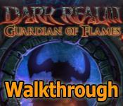 dark realm: guardian of flames collector's edition walkthrough