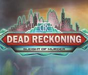 Dead Reckoning: Sleight of Murder Collector's Edition game feature image