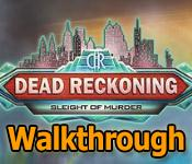 Dead Reckoning: Sleight of Murder Walkthrough
