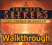 myth seekers: the legacy of vulcan walkthrough