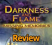 darkness and flame: missing memories review