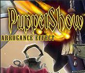 PuppetShow: Arrogance Effect