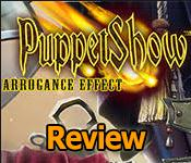 puppetshow: arrogance effect collector's edition review
