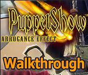 puppetshow: arrogance effect collector's edition walkthrough