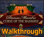 danse macabre: curse of the banshee collector's edition walkthrough