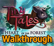 Tiny Tales: Heart of the Forest Collector's Edition Walkthrough game feature image