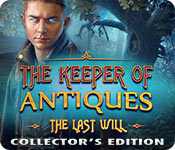 The Keeper of Antiques: The Last Will Collector's Edition