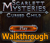 scarlett mysteries: cursed child collector's edition walkthrough