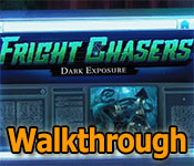 fright chasers: dark exposure collector's edition walkthrough