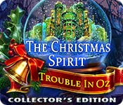The Christmas Spirit: Trouble in Oz Collector's Edition
