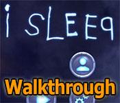 i sleep walkthrough