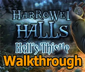 harrowed halls: hells thistle collector's edition walkthrough