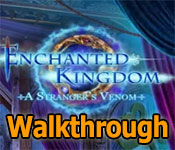 Enchanted Kingdom: A Strangers Venom Walkthrough