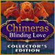 Chimeras: Blinding Love Collector's Edition