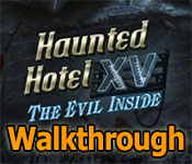 haunted hotel: the evil inside collector's edition walkthrough
