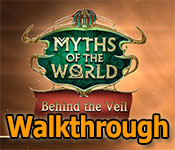myths of the world: behind the veil collector's edition walkthrough
