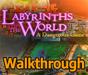 labyrinths of the world: a dangerous game collector's edition walkthrough