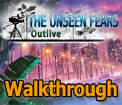 the unseen fears: outlive collector's edition walkthrough