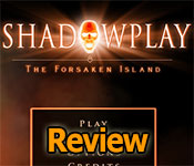 Shadowplay: The Forsaken Island Collector's Edition Review