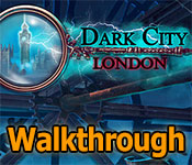 dark city: london collector's edition walkthrough
