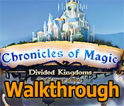 chronicles of magic: divided kingdoms collector's edition walkthrough