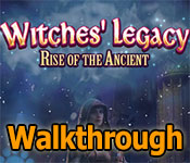 Witches Legacy: Rise of the Ancient Walkthrough