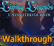 living legends: uninvited guest collector's edition walkthrough