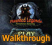 haunted legends: monstrous alchemy collector's edition walkthrough
