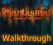 Phantasmat: Curse of the Mist Walkthrough