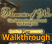 Memories Of War: The Sisters The Sorrow And The Rising Sun Collector's Edition Walkthrough game feature image