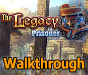 the legacy: prisoner collector's edition walkthrough